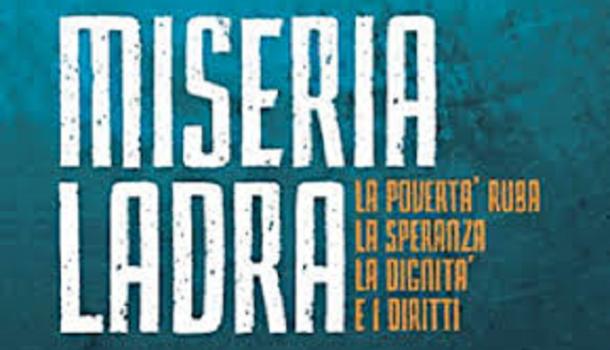 FRA LE RADICI DELLA MISERIA LADRA