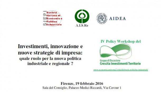 Investimenti, innovazione e nuove strategie di impresa: quale ruolo per la nuova politica industriale e regionale ?