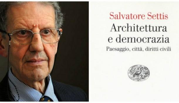 Salvatore Settis/La città come teatro della democrazia