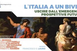 """TAVOLA ROTONDA: """"L'ITALIA A UN BIVIO: USCIRE DALL'EMERGENZA. PROSPETTIVE FUTURE"""""""